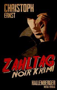 Cover des neuen Noir Krimis von Christoph Ernst namens Zahltag